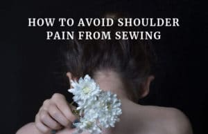 avoid shoulder pain from sewing