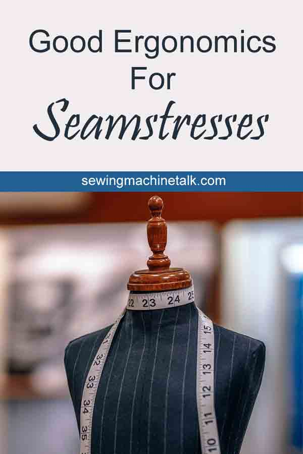 Good ergonomics for seamstresses